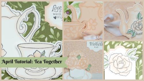 April Tutorial Tea Together